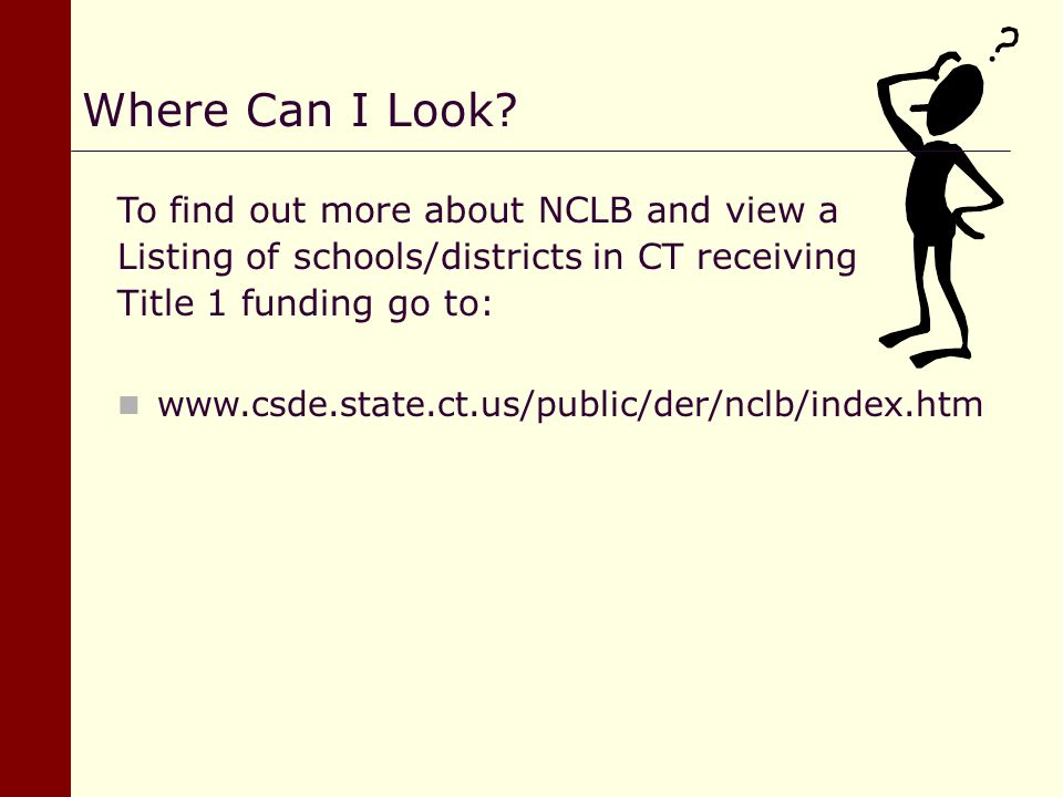 Where Can I Look To find out more about NCLB and view a