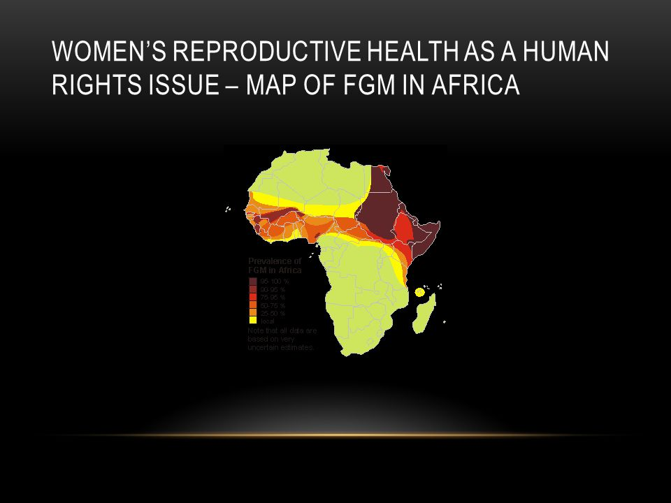 Women's reproductive health as a human rights issue – map of fGM in africa