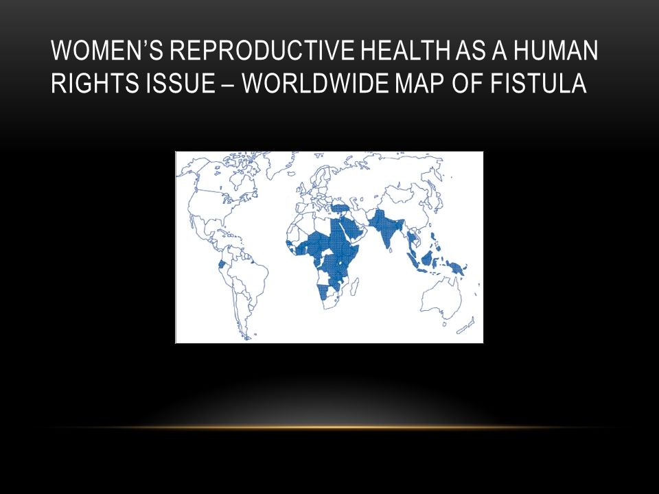 Women's reproductive health as a human rights issue – worldwide map of fistula