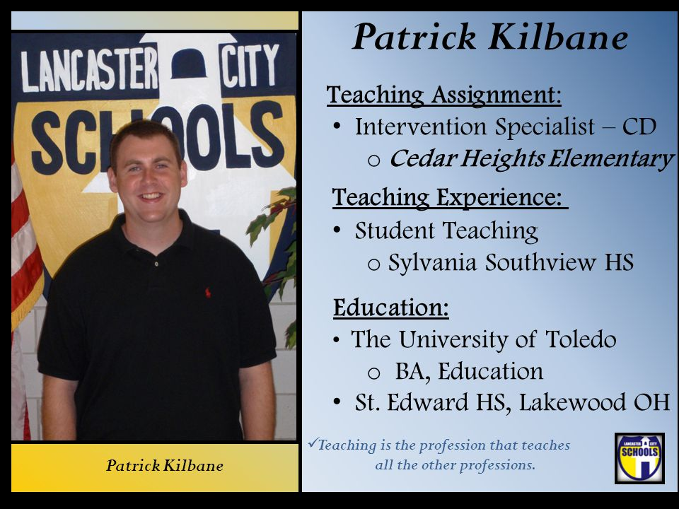 Patrick Kilbane Teaching Assignment: Intervention Specialist – CD