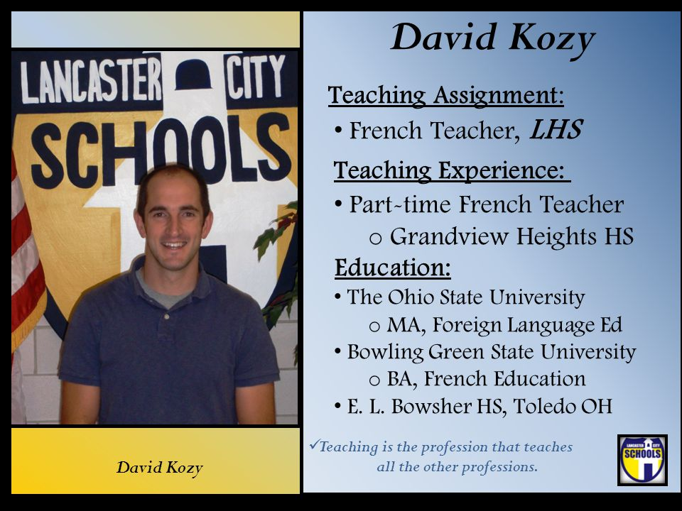 David Kozy Teaching Assignment: French Teacher, LHS