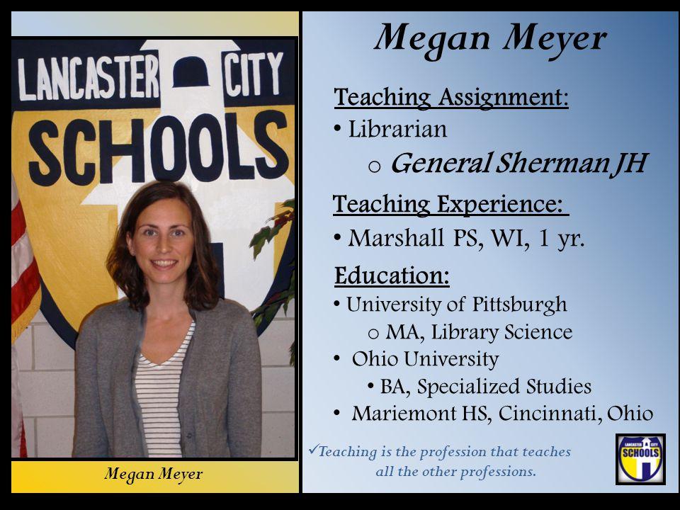 Megan Meyer Teaching Assignment: Librarian General Sherman JH