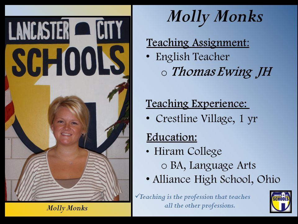 Molly Monks Teaching Assignment: English Teacher Thomas Ewing JH