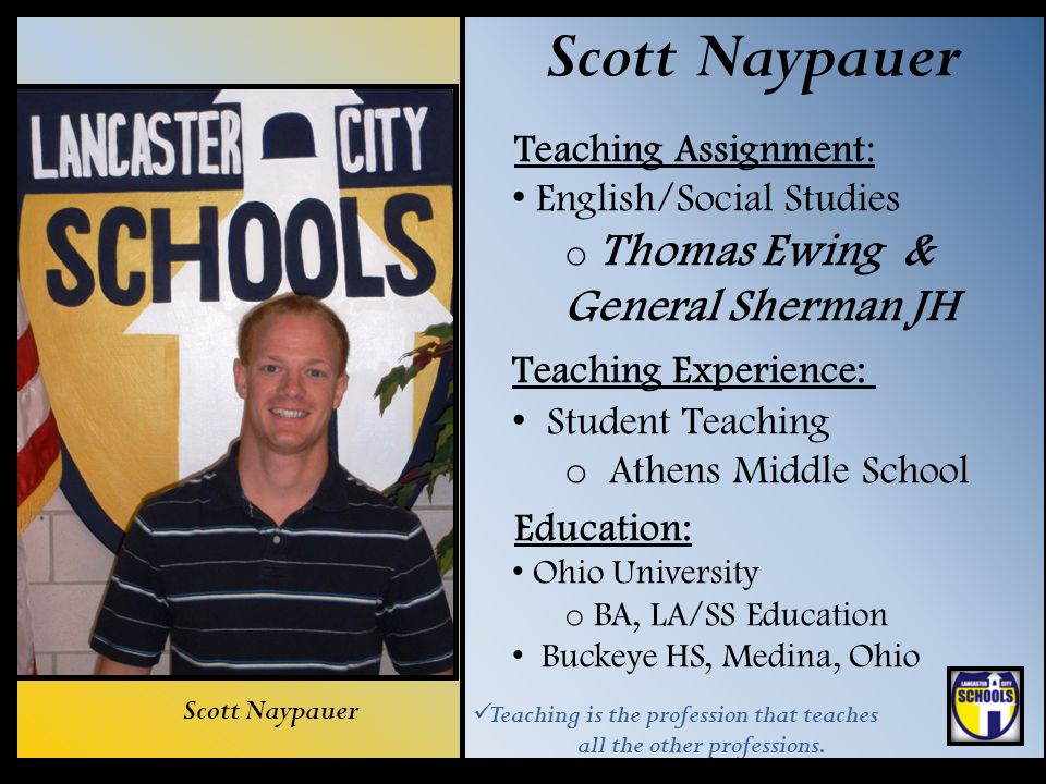 Scott Naypauer Teaching Assignment: English/Social Studies