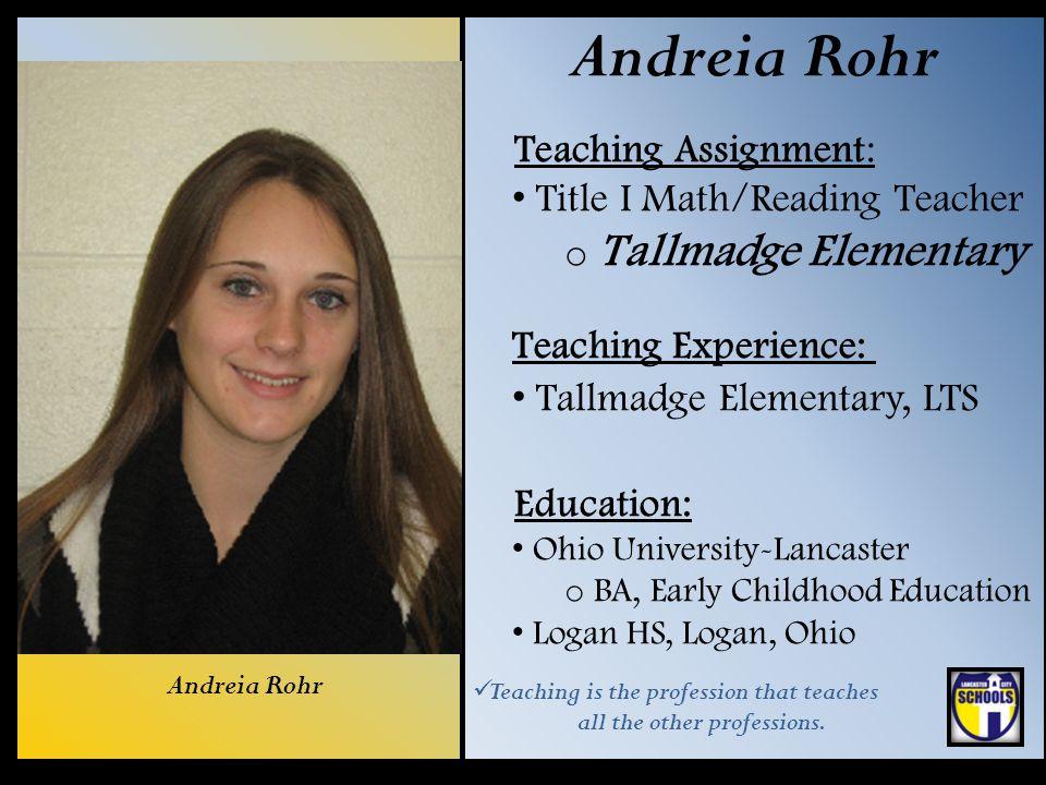 Andreia Rohr Teaching Assignment: Title I Math/Reading Teacher