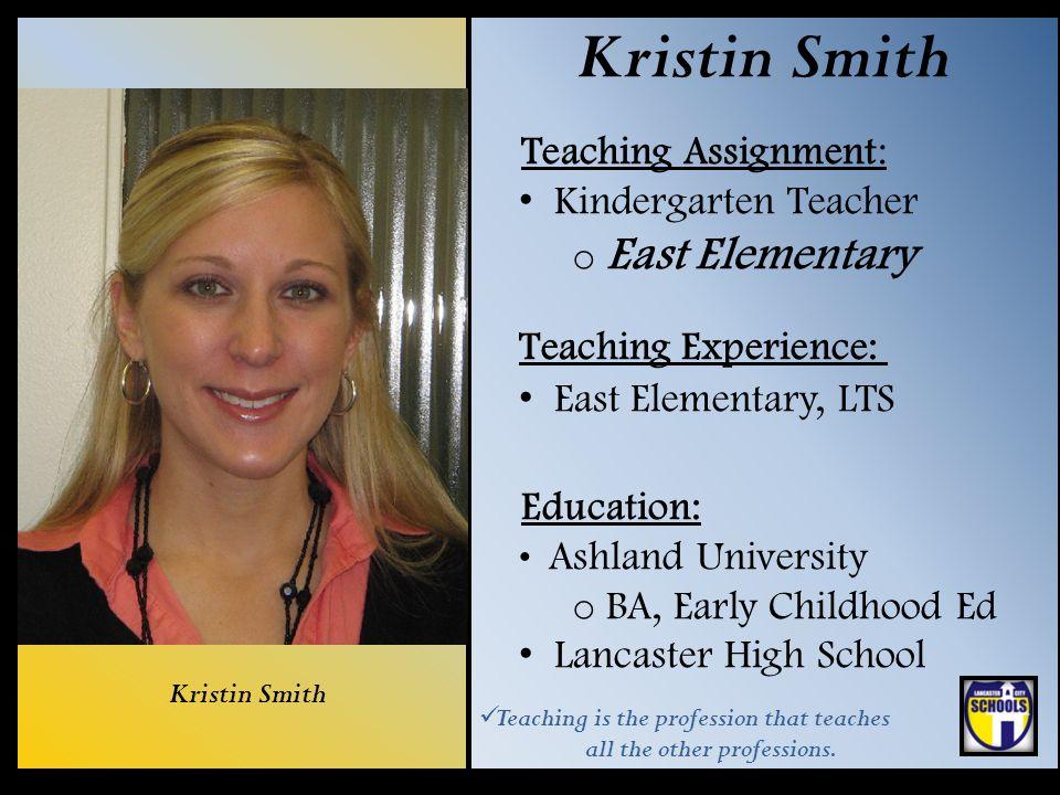Kristin Smith Teaching Assignment: Kindergarten Teacher