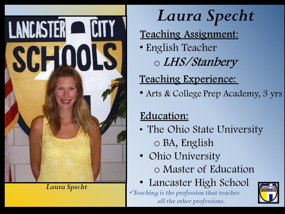 Laura Specht Teaching Assignment: English Teacher LHS/Stanbery