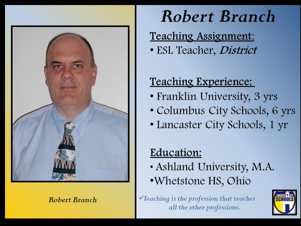 Robert Branch Teaching Assignment: ESL Teacher, District