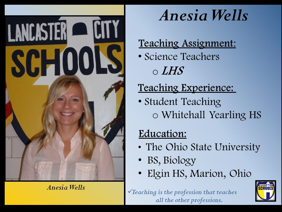 Anesia Wells Teaching Assignment: Science Teachers LHS