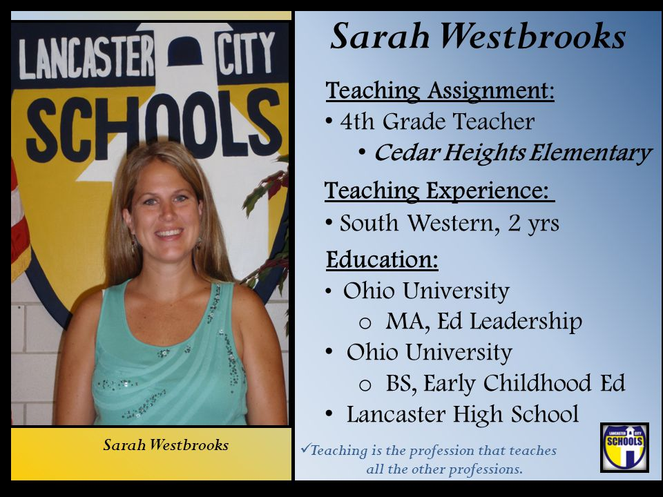 Sarah Westbrooks Teaching Assignment: 4th Grade Teacher