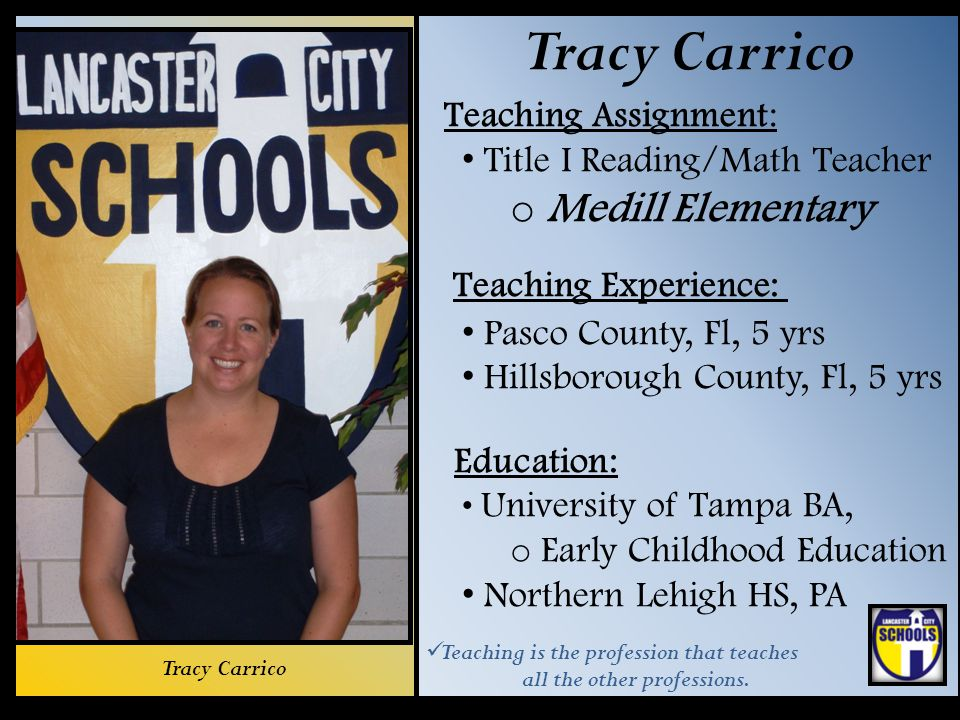 Tracy Carrico Medill Elementary Teaching Assignment: