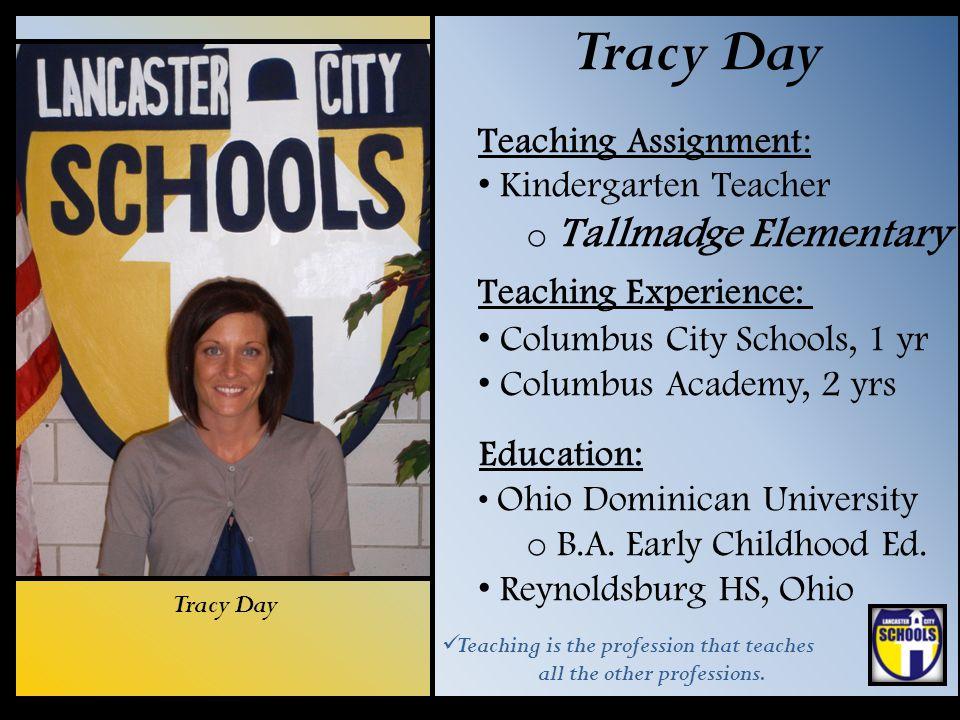 Tracy Day Teaching Assignment: Kindergarten Teacher