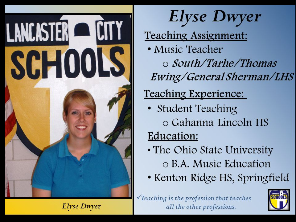 Elyse Dwyer Teaching Experience: Teaching Assignment: Music Teacher