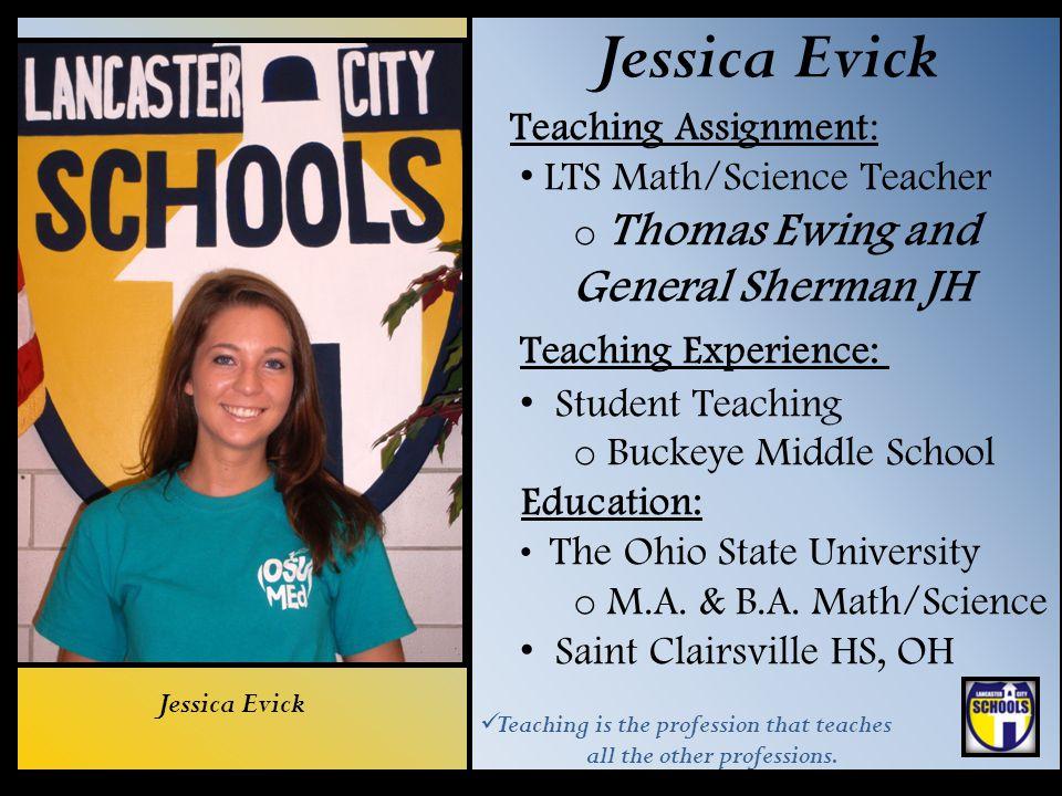 Jessica Evick Teaching Assignment: LTS Math/Science Teacher