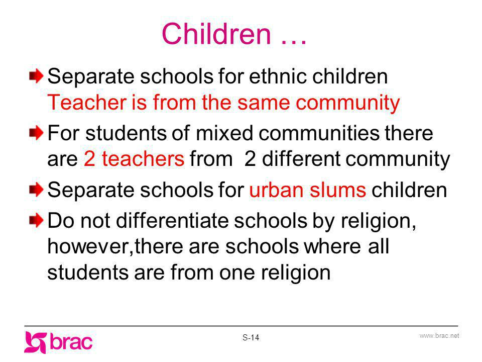 Children … Separate schools for ethnic children Teacher is from the same community.