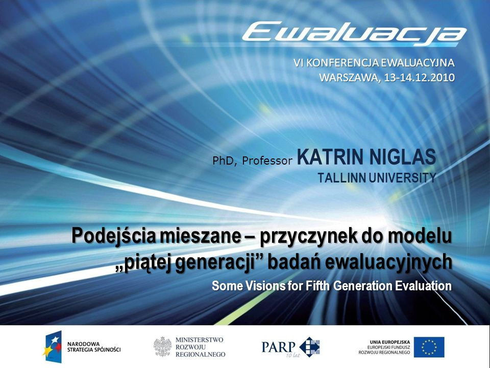 PhD, Professor KATRIN NIGLAS TALLINN UNIVERSITY