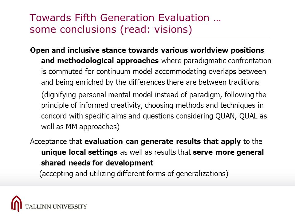 Towards Fifth Generation Evaluation … some conclusions (read: visions)