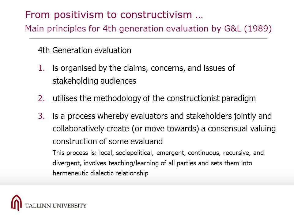 From positivism to constructivism … Main principles for 4th generation evaluation by G&L (1989)