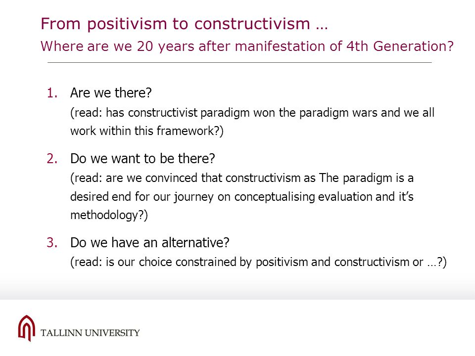 From positivism to constructivism … Where are we 20 years after manifestation of 4th Generation