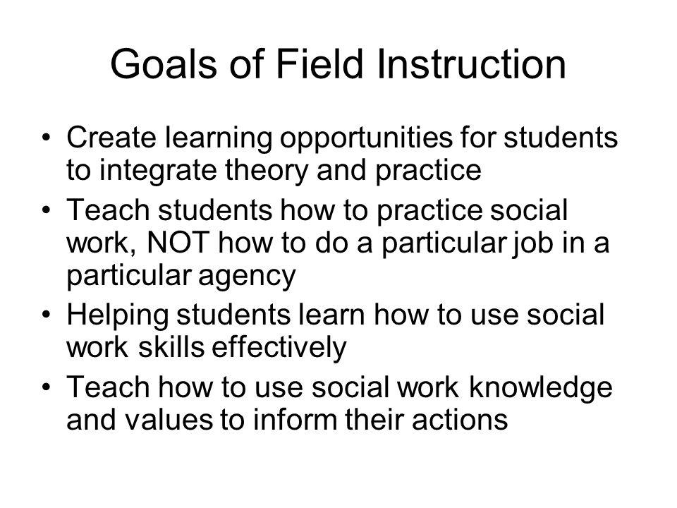 Goals of Field Instruction