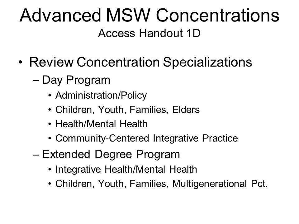 Advanced MSW Concentrations Access Handout 1D