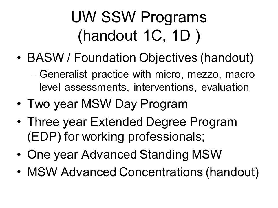 UW SSW Programs (handout 1C, 1D )