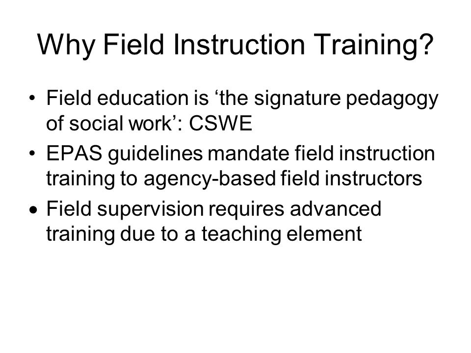 Why Field Instruction Training