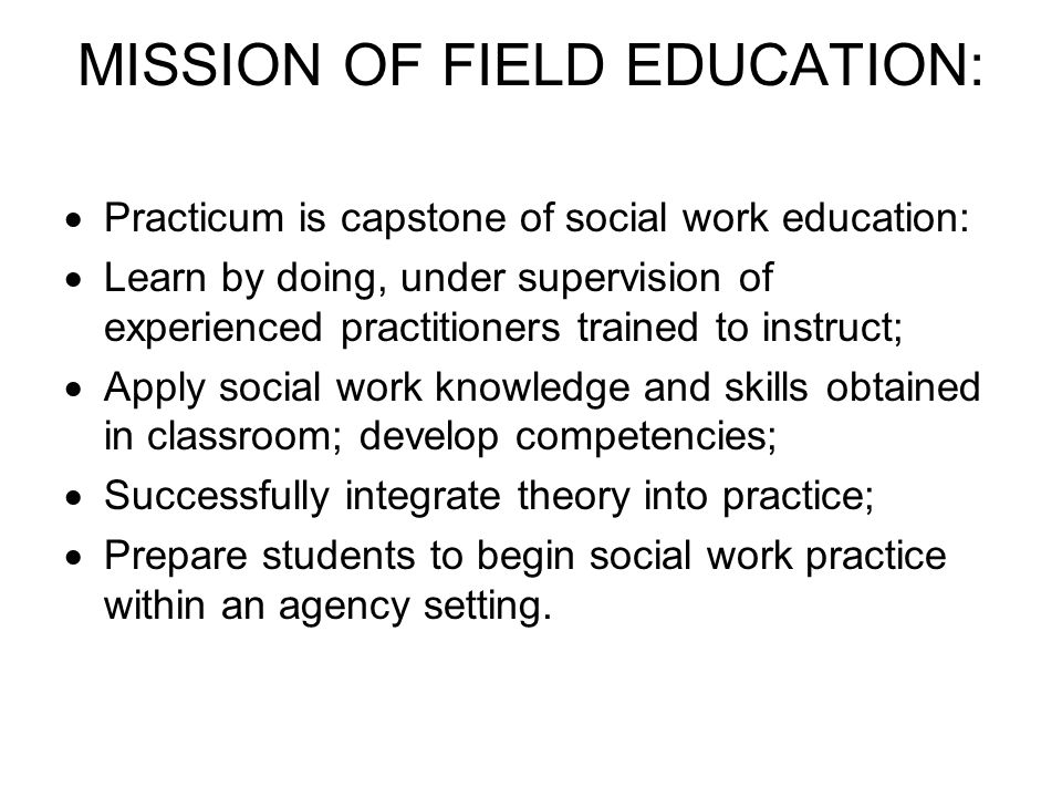 MISSION OF FIELD EDUCATION: