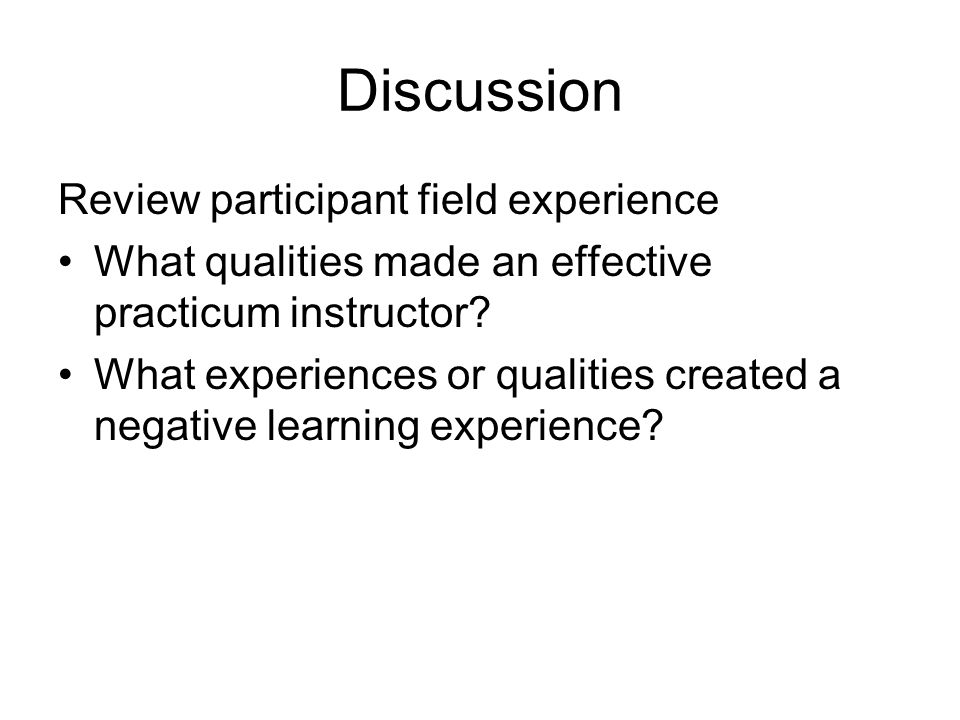 Discussion Review participant field experience