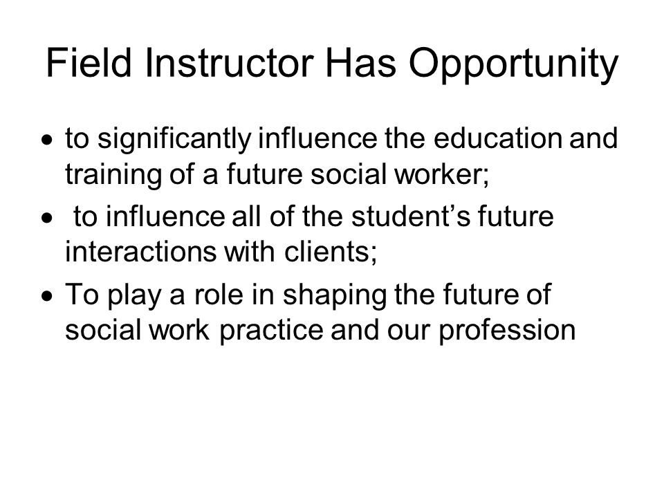 Field Instructor Has Opportunity