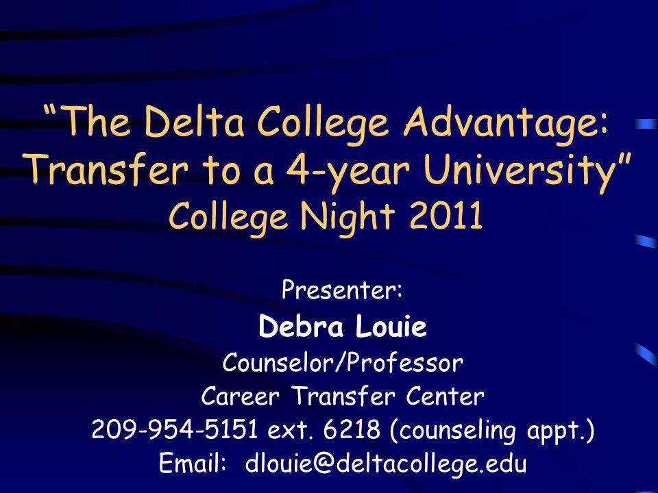 The Delta College Advantage: Transfer to a 4-year University College Night 2011