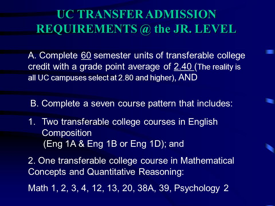 UC TRANSFER ADMISSION REQUIREMENTS @ the JR. LEVEL