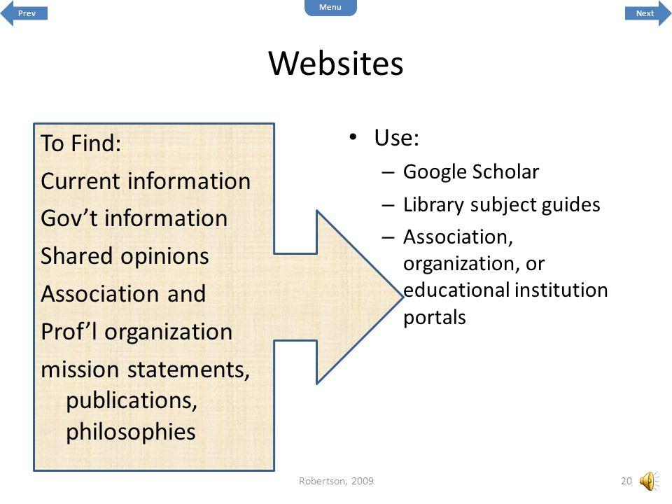 Websites Use: To Find: Current information Gov't information
