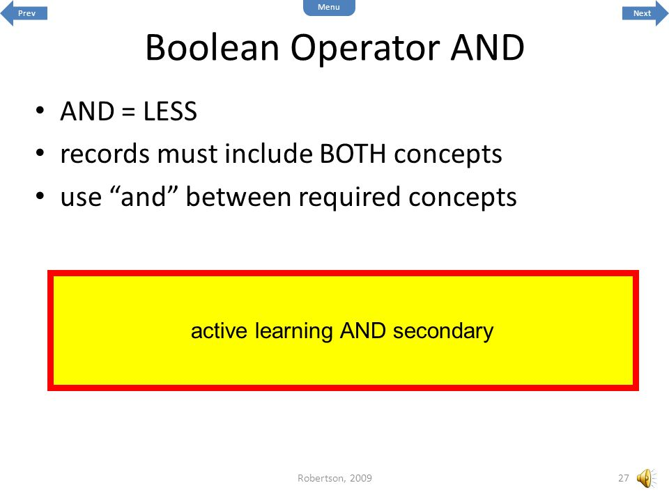 Boolean Operator AND AND = LESS records must include BOTH concepts