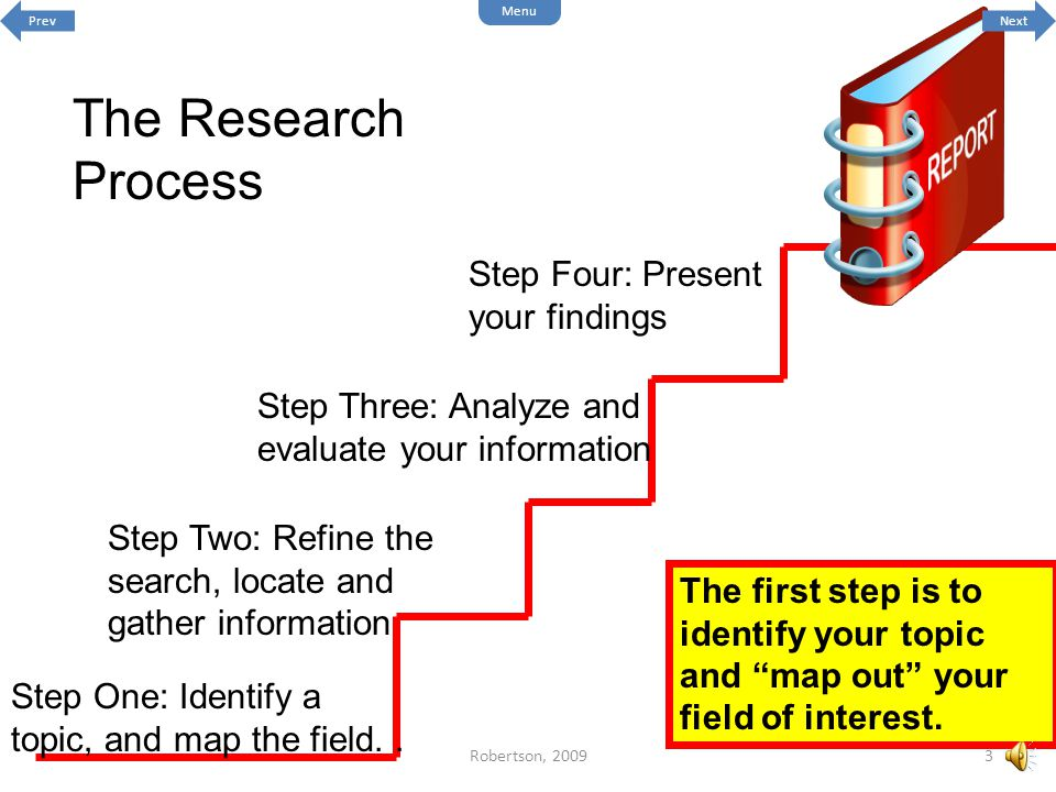 The Research Process Step Four: Present your findings