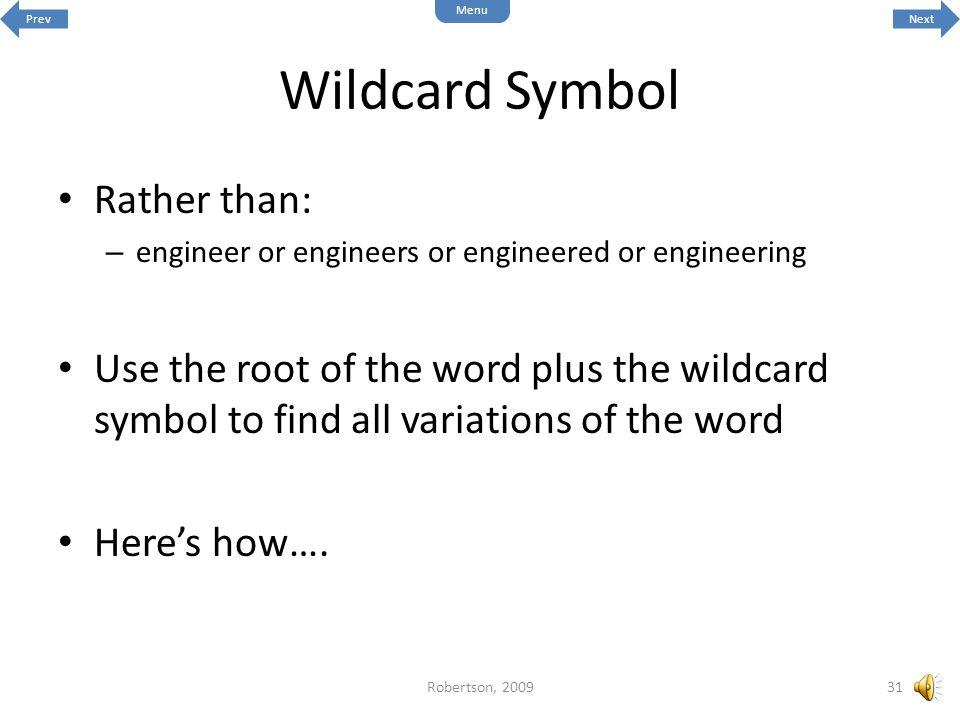 Wildcard Symbol Rather than: