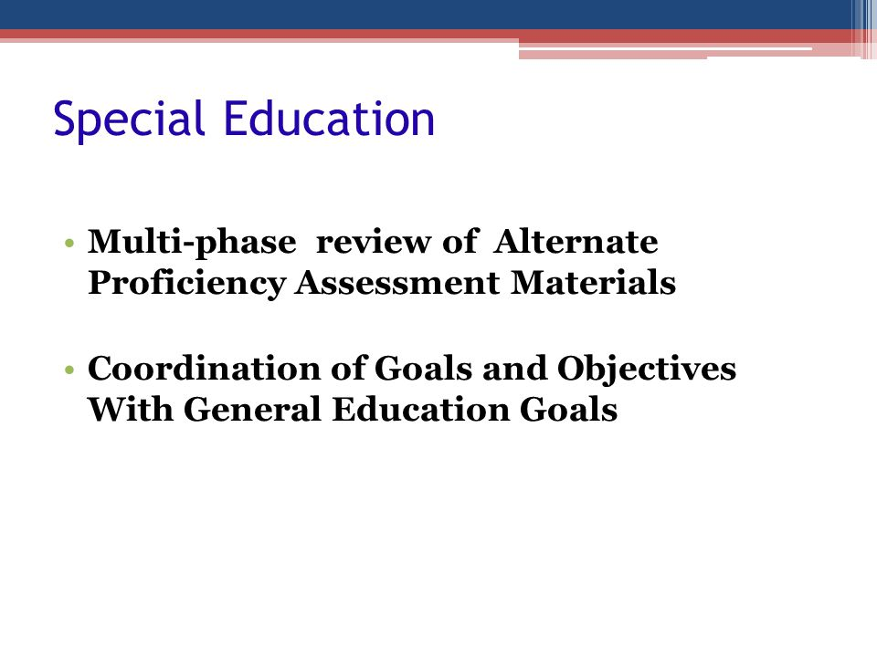 Special Education Multi-phase review of Alternate Proficiency Assessment Materials.
