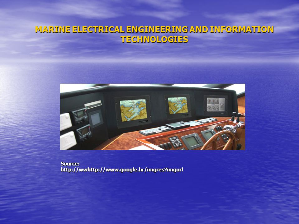 MARINE ELECTRICAL ENGINEERING AND INFORMATION TECHNOLOGIES