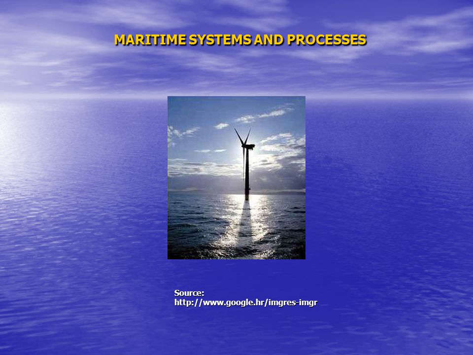 MARITIME SYSTEMS AND PROCESSES