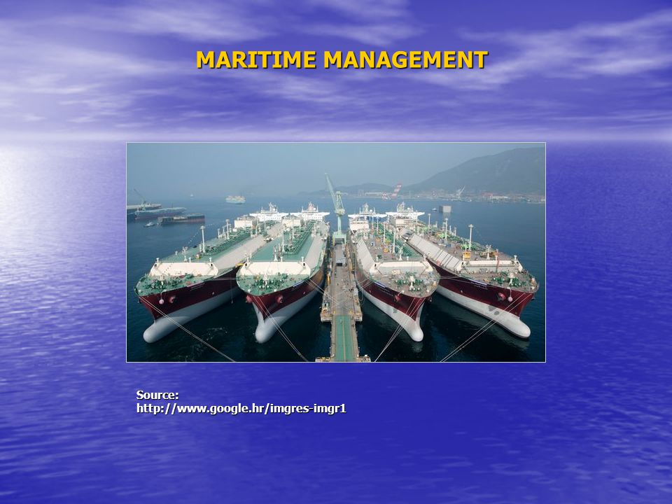 MARITIME MANAGEMENT Source: http://www.google.hr/imgres-imgr1