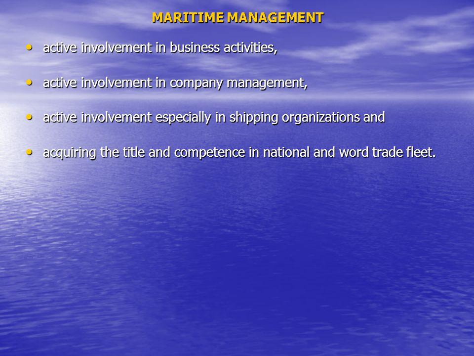 MARITIME MANAGEMENT active involvement in business activities, active involvement in company management,