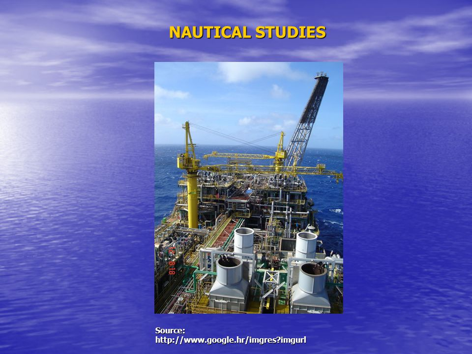 NAUTICAL STUDIES Source: http://www.google.hr/imgres imgurl