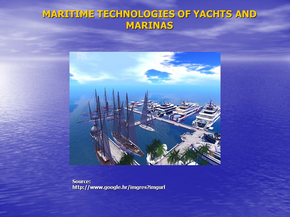 MARITIME TECHNOLOGIES OF YACHTS AND MARINAS