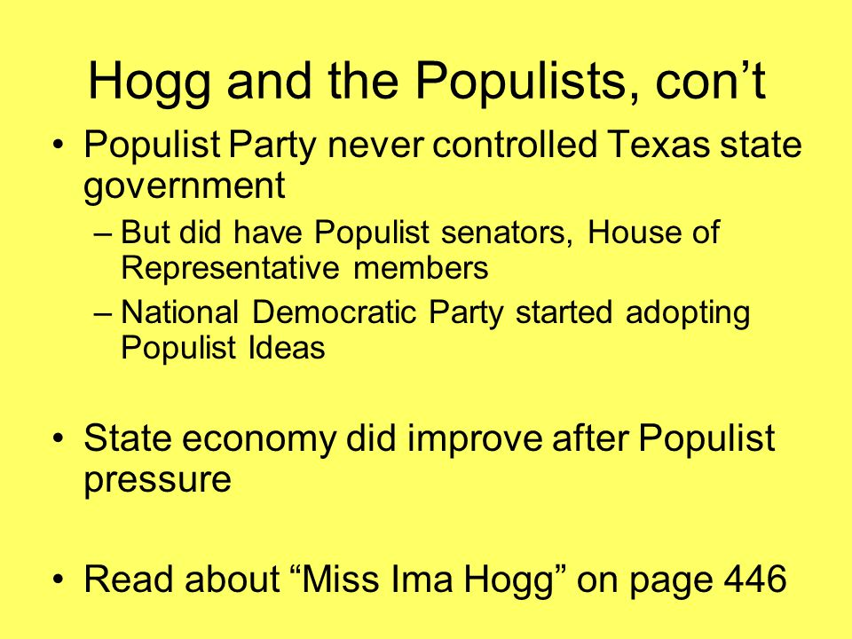 Hogg and the Populists, con't