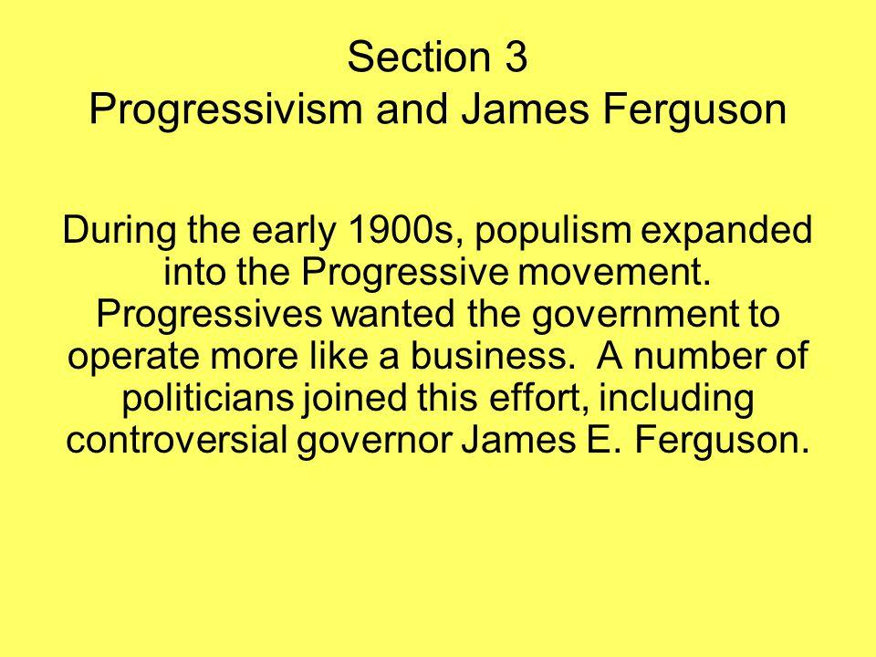 Section 3 Progressivism and James Ferguson