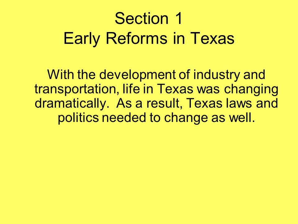 Section 1 Early Reforms in Texas
