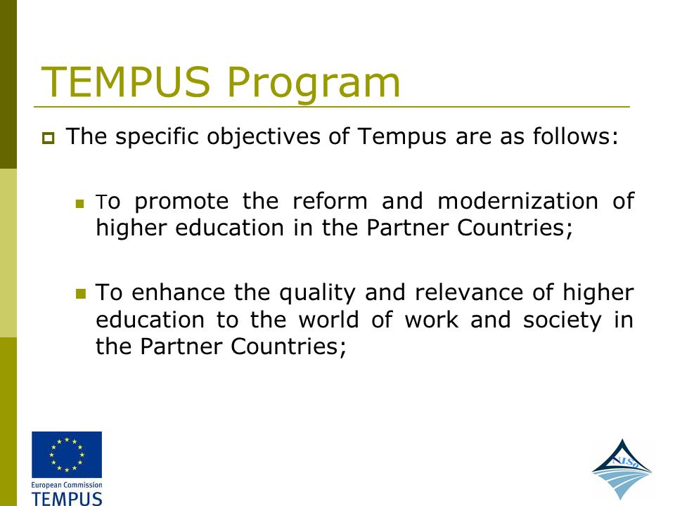 TEMPUS Program The specific objectives of Tempus are as follows: