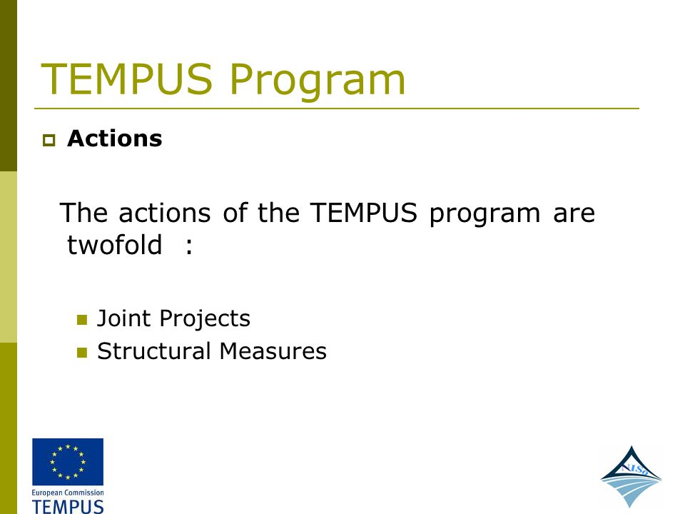 TEMPUS Program The actions of the TEMPUS program are twofold : Actions