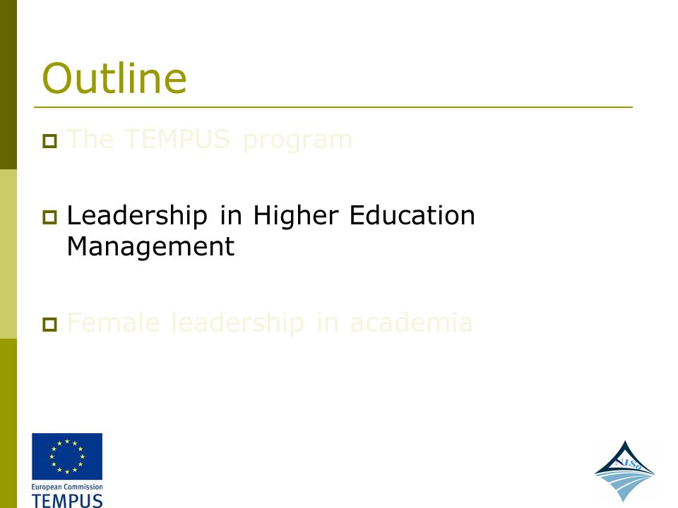 Outline The TEMPUS program Leadership in Higher Education Management