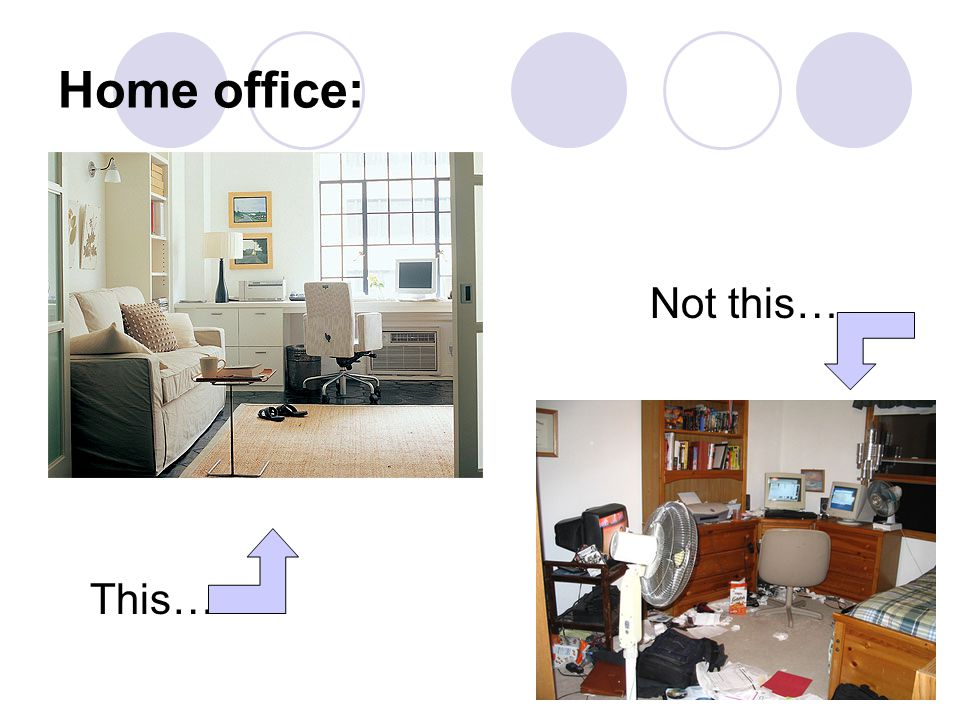 Home office: Not this… This…